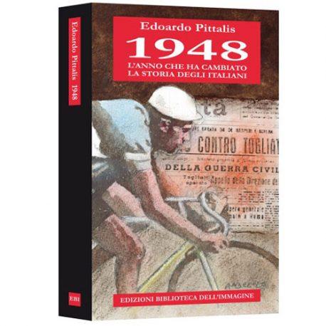 52 – 1948, l'anno che ha cambiato la storia degli italiani