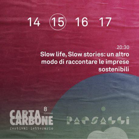 Slow life, Slow stories: un altro modo di raccontare le imprese sostenibili